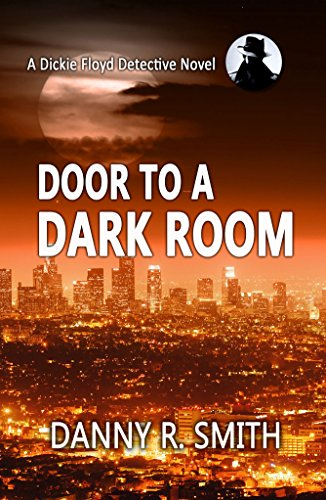 Door to a Dark Room: A Dickie Floyd Detective Novel (Light Case Coors)