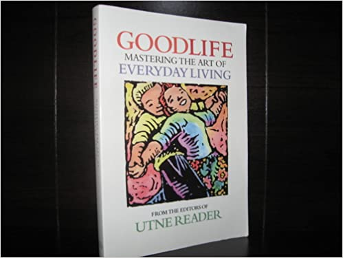 Goodlife: Mastering the Art of Everyday Living