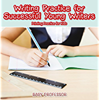 Writing Practice for Successful Young Writers | Printing Practice for Kids (English Edition)