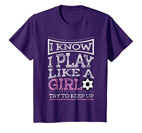 Kids I Know I Play Like A Girl - Soccer T-Shirt Gift 8 Purple (Soccer Girl)