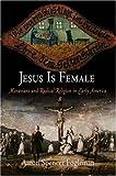 Jesus Is Female, Aaron Spencer Fogleman, 081223992X