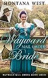 NEW RELEASE: Wayward Mail Order Bride (Wayward Mail Order Brides Series)