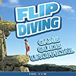 Flip Diving Game Guide Unofficial   The Yuw