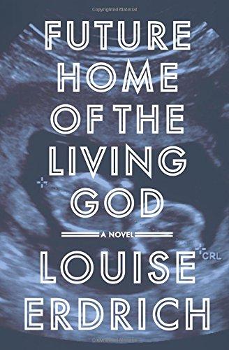 Book Cover: Future home of the living god : a novel