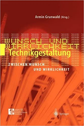Technikgestaltung zwischen Wunsch und Wirklichkeit (German Edition)