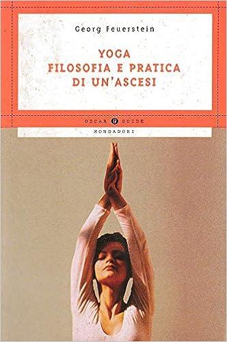 Yoga Filosofia E Pratica Di UnAscesi: Georg Feuerstein ...