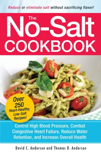 The No-Salt Cookbook: Reduce or Eliminate Salt Without Sacrificing Flavor (Best Foods To Reduce High Blood Pressure)