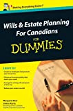 Wills and Estate Planning for Canadians for Dummies, Margaret Helen Kerr and JoAnn Kurtz, 0470676574