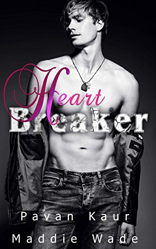 Heartbreaker by Pavan Kaur and Maddie Wade