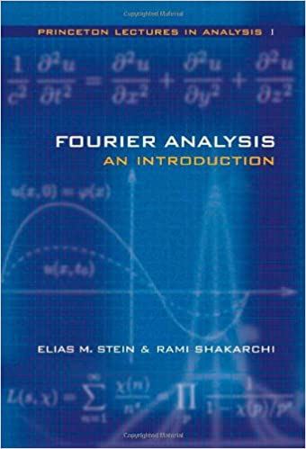 Fourier Analysis: An Introduction (Princeton Lectures in Analysis