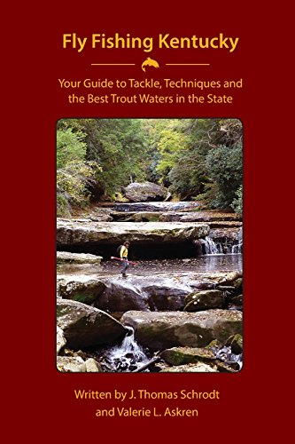Fly Fishing Kentucky: Your Guide to Tackle,Techniquesand  theBest Trout Waters in the State