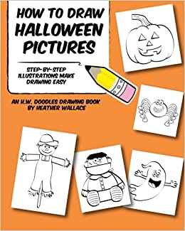 Amazon Com How To Draw Halloween Pictures Step By Step