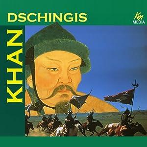Dschingis Khan. Die Geißel Gottes Hörbuch