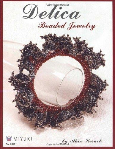 Delica Beaded Jewelry (Delica Beaded Jewelry by Alice Korach (2008-01-01))