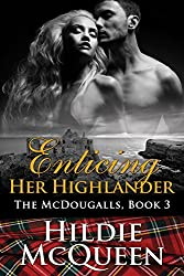 Enticing Her Highlander, The McDougalls, Book 3