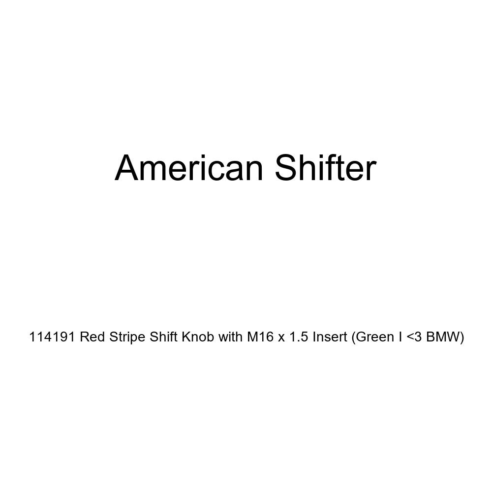 American Shifter 114191 Red Stripe Shift Knob with M16 x 1.5 Insert Green I 3 BMW
