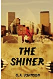 The Shiner, G. A. Johnson, 1482663171