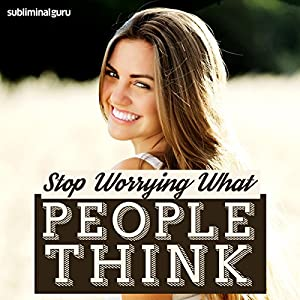 Stop Worrying What People Think Speech