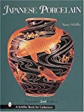 Japanese Porcelain 1800-1950 (A Schiffer Book for Collectors)