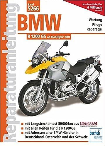 Bmw R 1200 Gs Ab Modelljahr 2004 Wartung Pflege Reparatur Mit