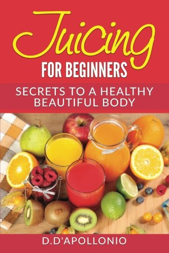 Juicing Beginners Benefits Nutrients Cleansing
