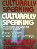 img - for Culturally Speaking: A Conversation and Culture Text for Learners of English book / textbook / text book