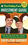 img - for The Motley Fool Investment Guide: How the Fool Beats Wall Street's Wise Men and How You Can Too by David Gardner (2001-01-01) book / textbook / text book