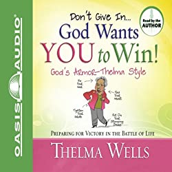 Don't Give In - God Wants You to Win!