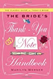 The Bride's Thank-You Note Handbook, Marilyn Werner, 1439189269