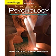 Cengage Advantage Books: Introduction to Psychology: Gateways to Mind and Behavior by Dennis Coon (2008-12-30)