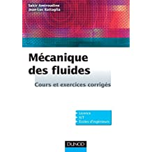 Mécanique des fluides : Cours et exercices corrigés (Physique) (French Edition)