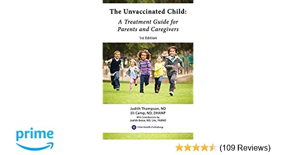 Growing Up Unvaccinated >> Amazon Com The Unvaccinated Child A Treatment Guide For