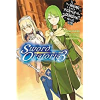 Is It Wrong to Try to Pick Up Girls in a Dungeon? On the Side: Sword Oratoria, Vol. 3 (light novel)