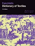 img - for Fairchild's Dictionary of Textiles by Tortora, Phyllis G., Merkel, Robert S. (1996) Hardcover book / textbook / text book