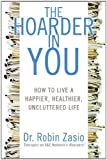 The Hoarder in You, Robin Zasio, 1609611314
