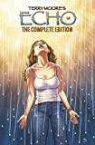 Echo: The Complete Edition (Terry Moore's Echo)