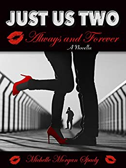 Just Us Two-A Novella: Always and Forever (OWN YOUR TRUTH Book 2) by [Spady, Michelle]