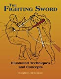 img - for The Fighting Sword: Illustrated Techniques and Concepts book / textbook / text book