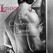 His Challenging Lover: The Thorpe Brothers, Volume 4 | Elizabeth Lennox