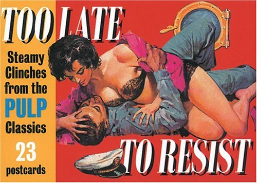 Too Late to Resist: Steamy Clinches from the Pulp Classics (A Prion pulp postcard book) ebook