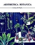 """Aesthetica Botanica - A Life with Plants"" av Sandu Publications"