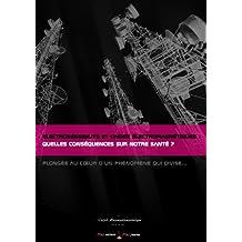 Électrosensibilité et ondes électromagnétiques : quelles conséquences sur notre santé ?: Plongée au coeur d'un phénomène qui divise... (French Edition)