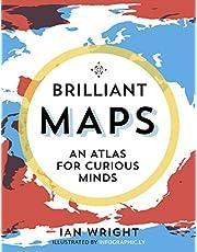 Brilliant Maps: An Atlas for Curious Minds (Infographic Atlas)