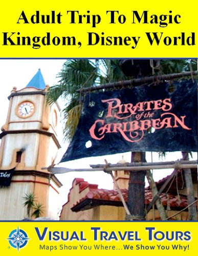 Disney World Magic Kingdom Adult Tour: A Self-guided Walking Tour (Tours4Mobile, Visual Travel Tours Book - Disney Kingdom Hours Orlando Magic