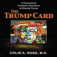 The Trump Card: A Psychiatrist Analyzes Reactions to Donald Trump