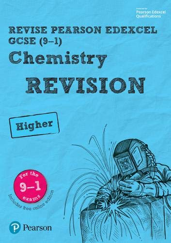 (REVISE Edexcel GCSE (9-1) Chemistry Higher Revision Guide: Revise Edexcel GCSE (9-1) Chemistry Higher Revision Guide Higher (REVISE Edexcel GCSE Science 11))