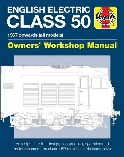 English Electric Class 50: 1967 onwards (all models) (Owners' Workshop Manual)
