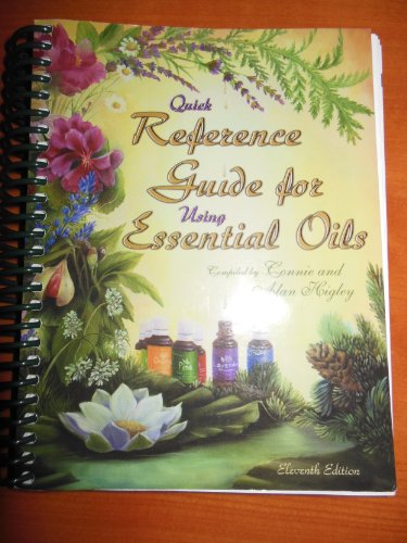 Quick Reference Guide for Using Essential Oils 11th Edition November 2008 by Connie and Alan Higley (2008-05-03)