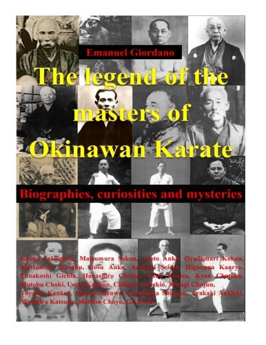 The legend of the masters of Okinawan Karate: Biographies