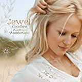 Goodbye Alice in Wonderland by JEWEL (2006-05-02)